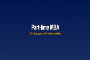 Keeping the most advantageous Work as a Part-time MBA Student